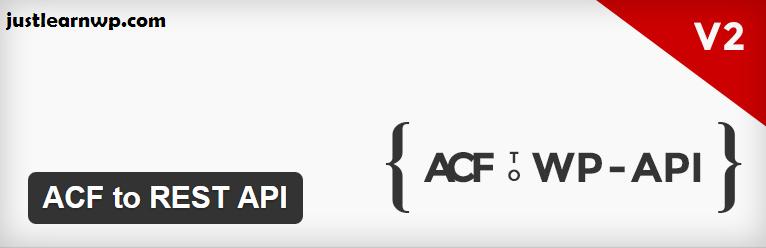 ACF to REST API — WordPress Plugins WordPress REST API