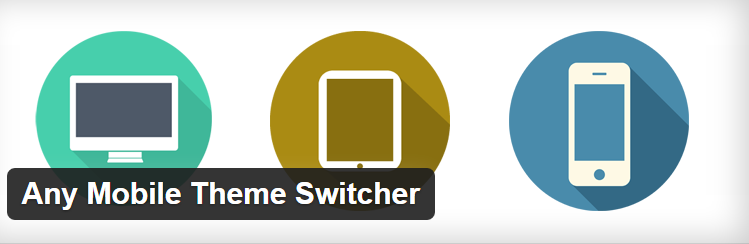 Any Mobile Theme Switcher - Free & Best WordPress Mobile Detection Plugins