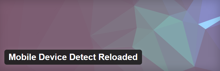 Mobile Device Detect Reloaded Free & Best WordPress Mobile Detection Plugins