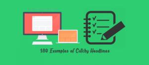 180 Examples Of Catchy Headlines