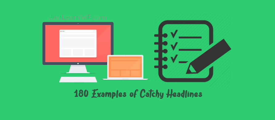 180 Examples Of Catchy Headlines