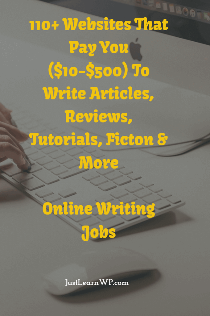 110+ Websites That Pay You ($10-$500) To Write Articles, Reviews, Tutorials, Ficton & More Online Writing Jobs