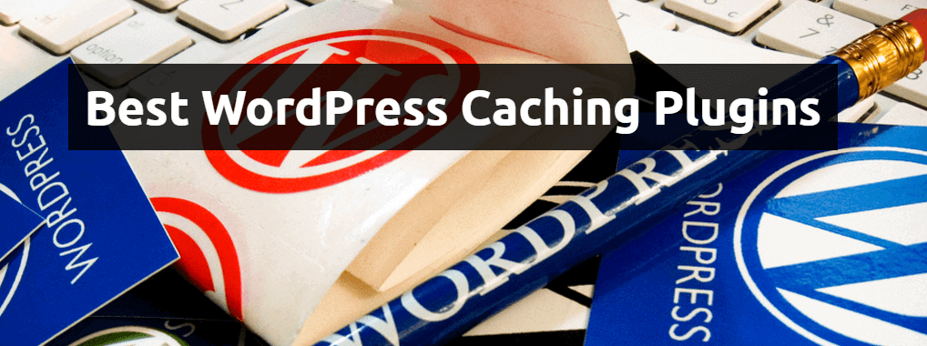 best wordpress caching plugins 2017 2018