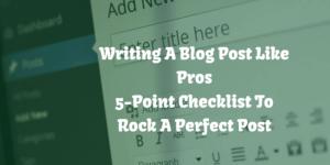 Writing A Blog Post Like Pros