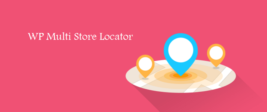 WP Multi-Store Locator Pro - Manage stores, sales managers