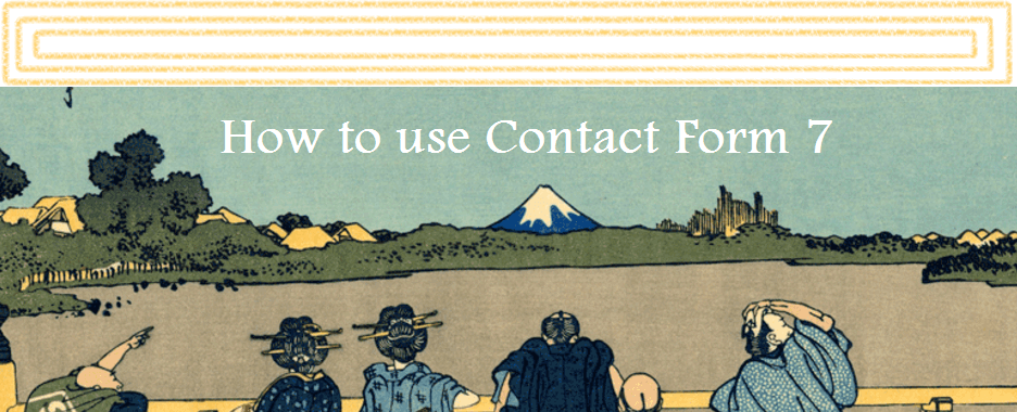 How To Use Contact Form 7? A Step-By-Step Tutorial