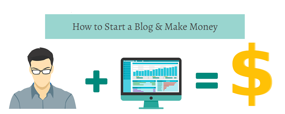 How to Start a Blog & Make Money.