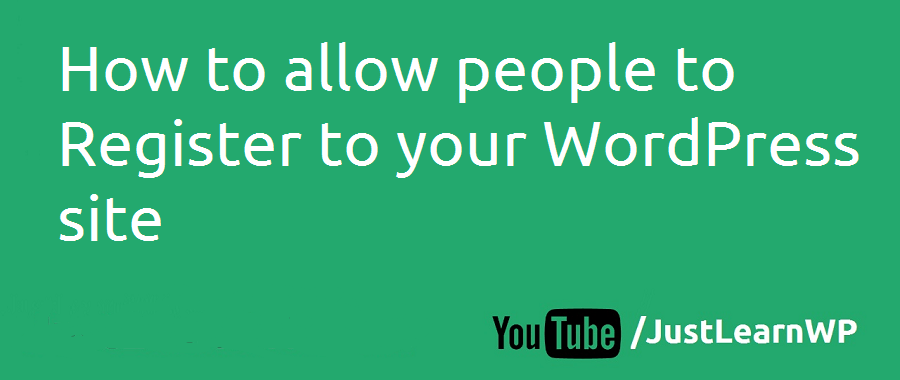 How To Allow People To Register To Your WordPress Site