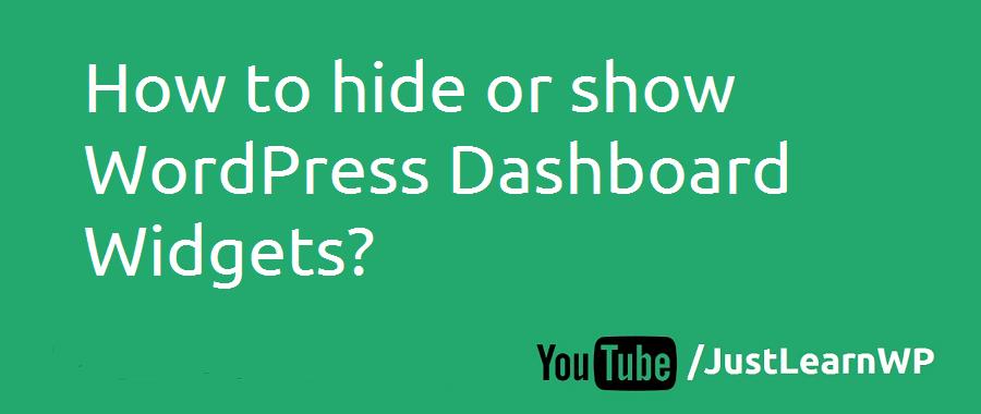 How to hide or show WordPress Dashboard Widgets