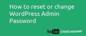 How to reset or change WordPress Admin Password
