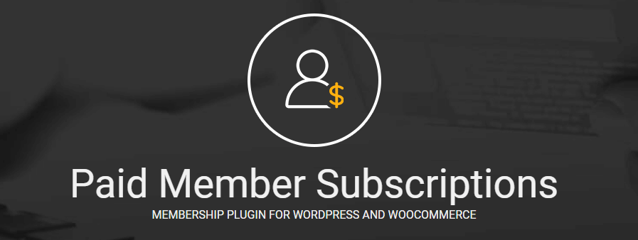 Paid Member Subscriptions plugin WordPress
