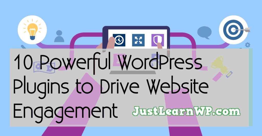 10 Powerful WordPress Plugins to Drive Website Engagement